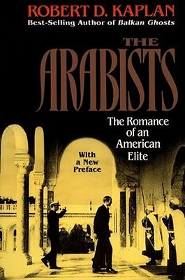 The Arabists By Kaplan, Robert D.