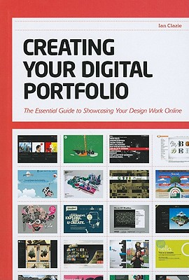 Creating Your Digital Portfolio By Clazie, Ian
